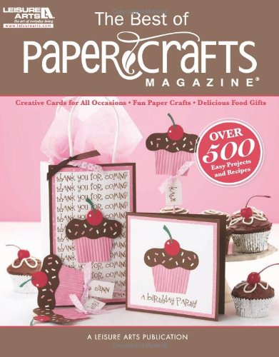 The Best of Paper Crafts Magazine (Leisure Arts #5279)