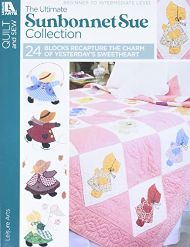 The Ultimate Sunbonnet Sue Collection  (Leisure Arts #1881)