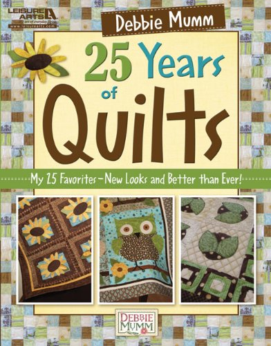 Debbie Mumm's 25 Years of Quilts (Leisure Arts #5532)