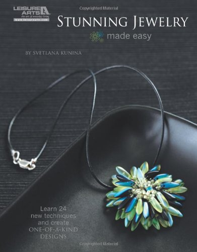 Stunning Jewelry Made Easy (Leisure Arts# 5579)