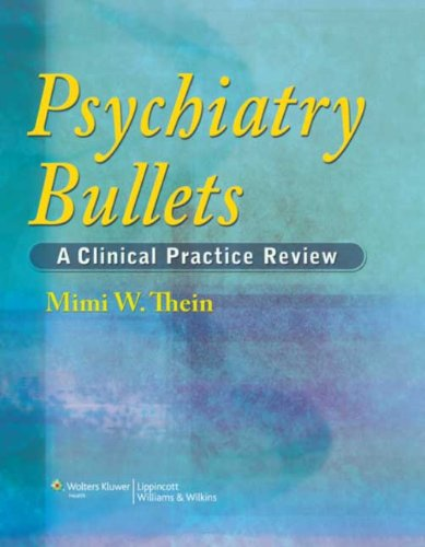PSYCHIATRY BULLETS: A CLINICAL PRACTICE REVIEW