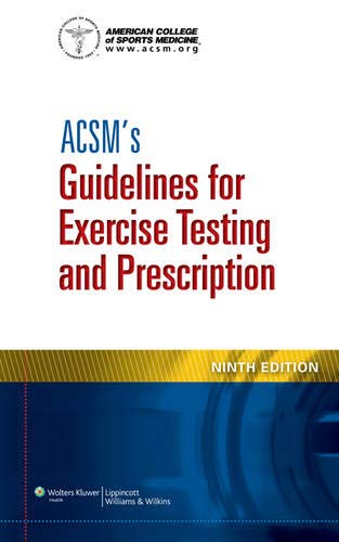 ACSM'S GUIDELINES FOR EXERCISE TESTING AND PRESCRIPTION,9ED