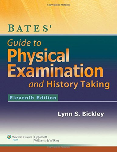 Bates' Guide to Physical Examination and History-Taking - Eleventh Edition, Bickley MD, Lynn
