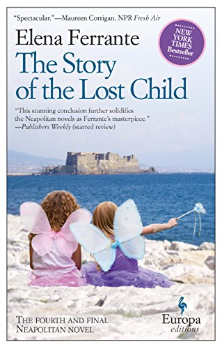 Napolitan. 4, The story of the lost child / Elena Ferrante ; translated from the Italian by Ann Goldstein.