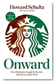 Cover of Onward: How Starbucks Fought for Its Life Without Losing Its Soul
