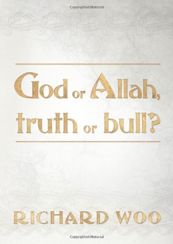 God or Allah, truth or bull?, by Woo, Richard