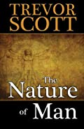 The Nature of Man by Trevor Scott