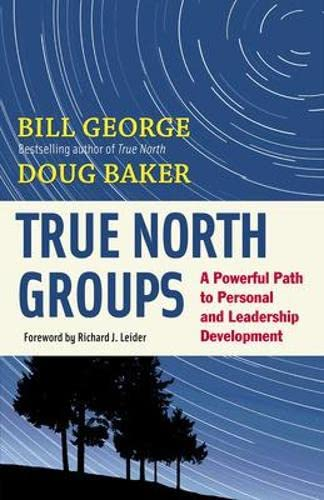 PDF True North Groups A Powerful Path to Personal and Leadership Development BK Business
