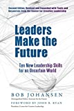 Buy Leaders Make the Future: Ten New Leadership Skills for an Uncertain World from Amazon