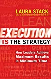 Buy Execution IS the Strategy: How Leaders Achieve Maximum Results in Minimum Time from Amazon