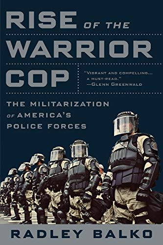 Rise of the Warrior Cop Book Cover Picture