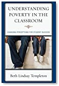 Cover of Understanding Poverty in the Classroom: Changing Perceptions for Student Success