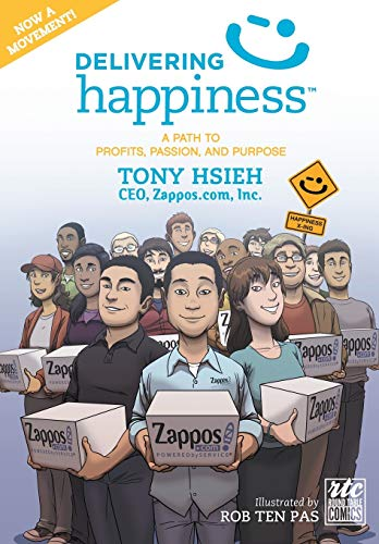 Delivering Happiness: A Path to Profits, Passion, and Purpose; A Round Table Comic - Tony HsiehRob Ten Pas