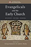 Evangelicalism and the Early Church: Recovery, Reform, Renewal book cover