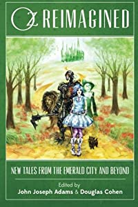 "Q&A with the Authors of the New Anthology ""Oz Reimagined: New Tales from the Emerald City and Beyond"""