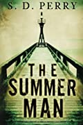 The Summer Man by S. D. Perry