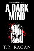 A Dark Mind by T. R. Ragan