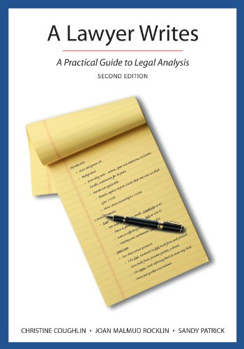 A Lawyer Writes: A Practical Guide to Legal Analysis, Second Edition - Christine Coughlin, Joan Malmud Rocklin, Sandy Patrick