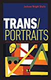 Trans/Portraits: Voices from Transgender Communities