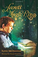 GIVEAWAY: Secrets of the Magic Ring by Karen McQuestion