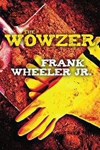 The Wowzer by Frank Wheeler Jr.