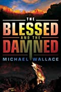 The Blessed and the Damned by Michael Wallace