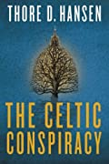 The Celtic Conspiracy by Thore D. Hansen