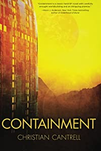 "EXCERPT + GIVEAWAY: Read a Free Sample from ""Containment"" by Christian Cantrell and Enter Our Giveaway For a Free Copy"