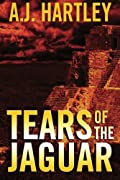 Tears of the Jaguar by A. J. Hartley