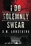 I Do Solemnly Swear by D. M. Annechino