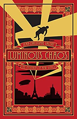 "Cover & Synopsis: ""Luminous Chaos"" by Jean-Christophe Valtat"