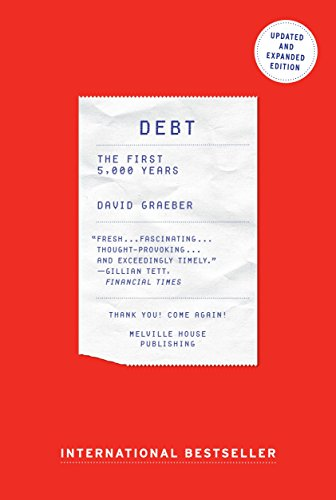 Debt - Updated and Expanded: The First 5,000 Years - David Graeber
