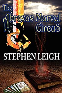 "Free eBook: ""The Abraxas Marvel Circus"" by Stephen Leigh"