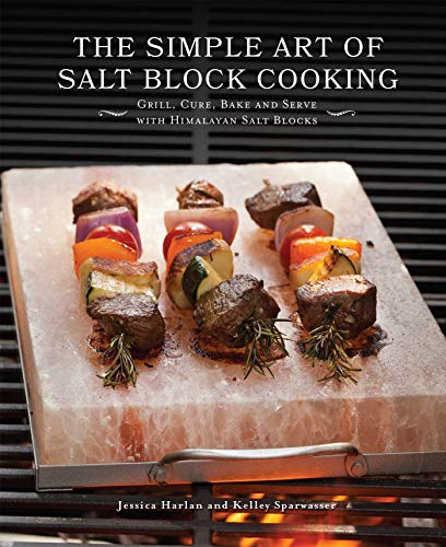PDF The Simple Art of Salt Block Cooking Grill Cure Bake and Serve with Himalayan Salt Blocks