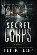 The Secret Corps by Peter Telep