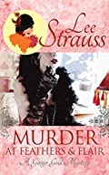 Murder at Feathers & Flair by Lee Strauss