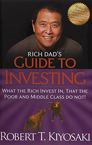 Rich Dad's Guide to Investing: What the Rich Invest in, That the Poor and the Middle Class Do Not! - Robert T. Kiyosaki