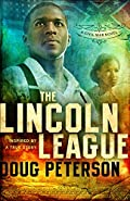 The Lincoln League by Doug Peterson