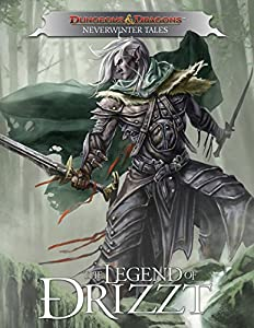 The Legend of Drizzt: A Neverwinter Tale by R.A. Salvatore