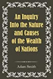 Amazon.com: An Inquiry Into the Nature and Causes of the Wealth of Nations (9781613821626): Adam Smith: Books cover