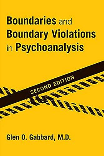Boundaries and boundary violations in psychoanalysis / by Glen O. Gabbard.