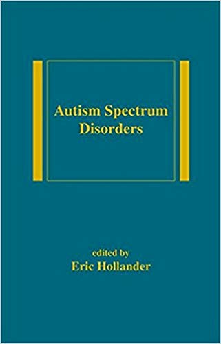Autism spectrum disorders / edited by Eric Hollander, Randi Hagerman, Deborah Fein.