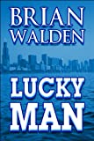 Lucky Man, Walden, Brian