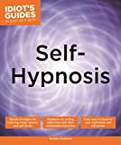 Self-Hypnosis (Idiot's Guides)