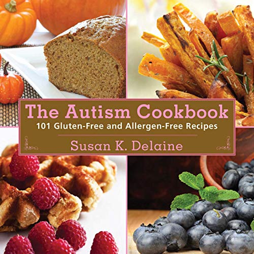 PDF The Autism Cookbook 101 Gluten Free and Dairy Free Recipes