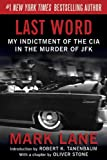 Last Word: My Indictment of the CIA in the Murder of JFK, Lane, Mark