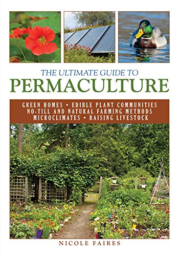 The Ultimate Guide to Permaculture (The Ultimate Guides), Faires, Nicole