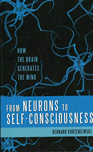 From Neurons to Self-Consciousness, by Korzeniewski, B.
