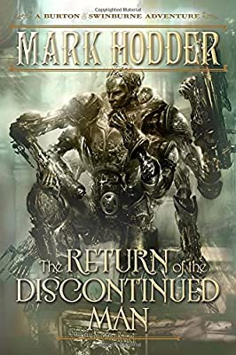 Cover & Synopsis: THE RETURN OF THE DISCONTINUED MAN by Mark Hodder (Plus: Cover Gallery)