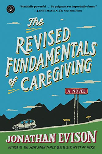 The Revised Fundamentals of Caregiving: A Novel, Evison, Jonathan